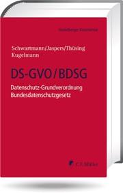Schwartmann/Jaspers/Thüsing/Kugelmann; DS-GVO/BDSG – Datenschutz-Grundverordnung mit Bundesdatenschutzgesetz