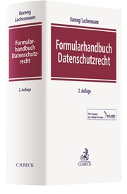 Koreng / Lachenmann; Formularhandbuch Datenschutzrecht – Den Datenschutz mustergültig organisieren